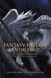 Fantasy-Faction Anthology - Marc Aplin, Jennie Ivins, Jessalyn Heaton, Richard K. Morgan, Anne Lyle, Jon Sprunk, Rene Sears, Adrian Tchaikovsky, Myke Cole, Miah Sonnel, James Barclay, Daniel Beazley, Richard Ford, Mark Charan Newton, Kameron Hurley, Edmund Wells, Michael J. Sullivan, John Yeo Jr., M