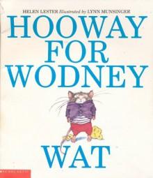 Hooway for Wodney Wat - Helen Lester,Lynn Munsinger