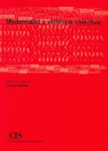 Modernidad y violencia colectiva - Josetxo Beriain