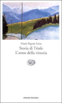 Storia di Tönle - L'anno della vittoria - Mario Rigoni Stern