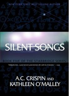 Silent Songs (StarBridge #5) (StarBridge Series) - Kathleen O'Malley, A.C. Crispin