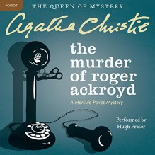 The Murder of Roger Ackroyd - Agatha Christie,Hugh Fraser