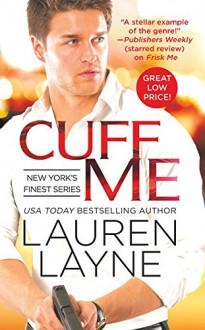 Cuff Me (New York's Finest) - Lauren Layne