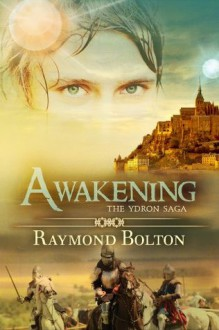 Awakening (The Ydron Saga) - Raymond Bolton
