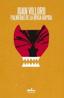 Palmeras de la brisa rápida - Juan Villoro