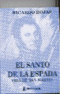 El Santo de la Espada - Ricardo Rojas