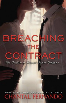 Breaching the Contract (The Conflict of Interest Series Book 1) - Chantal Fernando