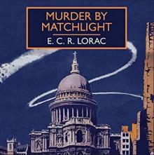 Murder by Matchlight - E.C.R. Lorac,Mark Elstob