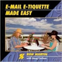 E-mail E-tiquette Made Easy - Ron Martin
