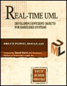 Real-Time UML: Developing Efficient Objects for Embedded Systems - Bruce Powel Douglass, David Harel