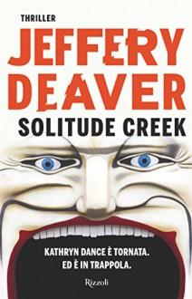 Solitude Creek (Rizzoli best) (Italian Edition) - R osa Prencipe, Jeffery Deaver