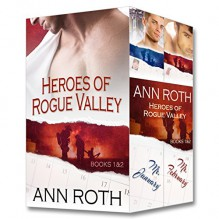 Contemporary Romance Two-Book Box Set: Heroes of Rogue Valley: Mr. January, Mr. February (Heroes of Rogue Valley: Calendar Guys) - Ann Roth