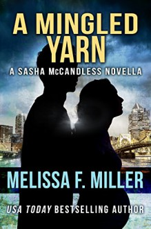 A Mingled Yarn: A Sasha McCandless Novella Book 7.5 (Sasha McCandless Legal Thriller) - Melissa F. Miller