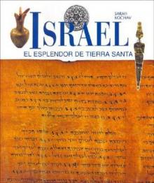 Israel, El Esplendor de Tierra Santa - Sarah Kochav