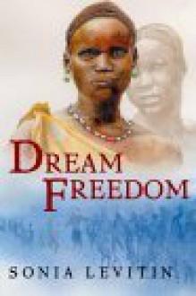 Dream Freedom - Sonia Levitin
