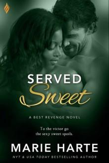 Served Sweet (Best Revenge) - Marie Harte
