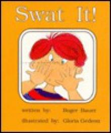 Swat It! - Roger Bauer, Gloria Gedeon, Kaeden Corp