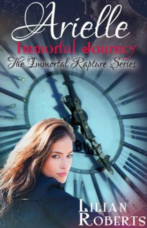 Arielle Immortal Journey - Lilian Roberts