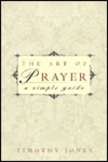 Art of Prayer - Timothy Jones