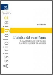 L'origine del cuneiforme: Caratteristiche, lingue e tradizioni-Archivi e biblioteche pre-sargoniche - Pietro Mander