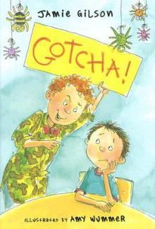 Gotcha! - Jamie Gilson, Amy Wummer