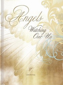 Angels Watching Over Us Journal - Barbara Farmer
