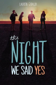 The Night We Said Yes - Lauren Gibaldi
