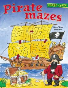 Maze Craze: Pirate Mazes - Don-Oliver Matthies