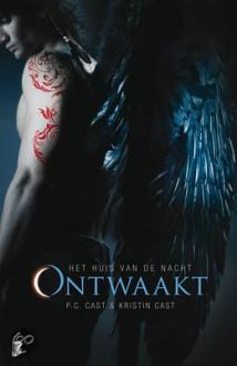 Ontwaakt (Huis van de Nacht, #8) - P.C. Cast, Kristin Cast