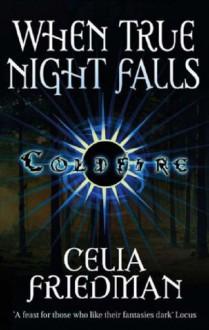 When True Night Falls - C.S. Friedman