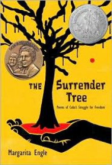 The Surrender Tree: Poems of Cuba's Struggle for Freedom - Margarita Engle