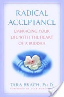 Radical Acceptance Radical Acceptance - Tara Brach