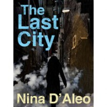 The Last City - Nina D'Aleo