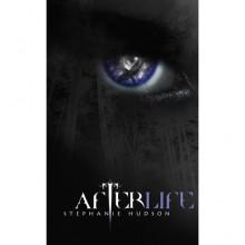 Afterlife (Afterlife Saga book 1) - Stephanie Hudson