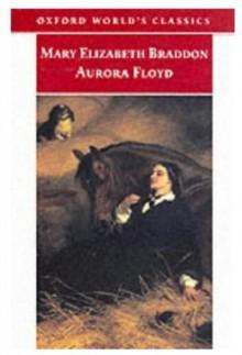 Aurora Floyd (Oxford World's Classics) - Mary Elizabeth Braddon