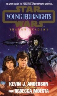 Shadow Academy - Kevin J. Anderson, Rebecca Moesta