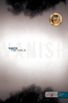Vanish - Tom Pawlik