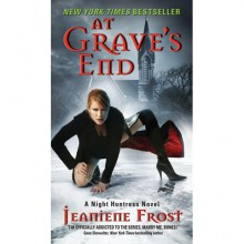 At Grave's End (Night Huntress, #3) - Jeaniene Frost