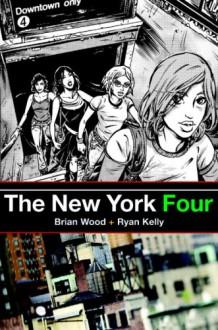 The New York Four - Brian Wood, Ryan Kelly