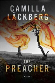 The Preacher (Patrik Hedstrom, Book 2) - Camilla Läckberg