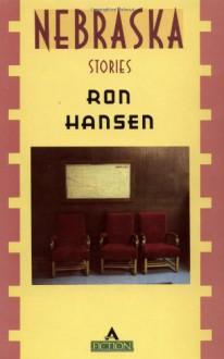 Nebraska - Ron Hansen