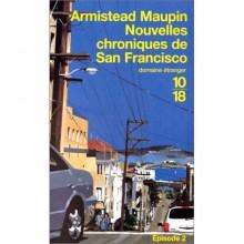 Nouvelles Chroniques de San Francisco (Chroniques de San Francisco, #2) - Armistead Maupin