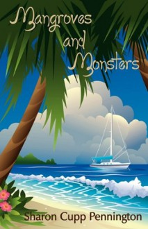 Mangroves and Monsters, First Edition - Sharon C. Pennington