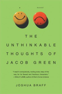 The Unthinkable Thoughts of Jacob Green - Joshua Braff
