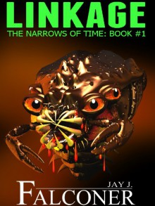 Linkage: The Narrows Of Time Book 1 - Jay J. Falconer