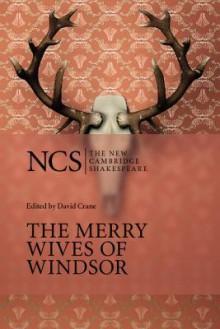 The Merry Wives of Windsor (The New Cambridge Shakespeare) - David Crane, William Shakespeare