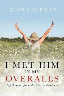 I Met Him in My Overalls - Jean Coleman