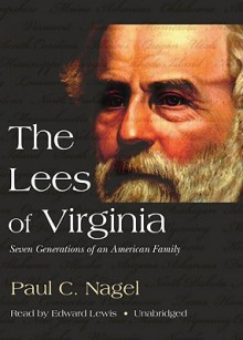 The Lees of Virginia: Seven Generations of an American Family - Paul C. Nagel, Edward Lewis