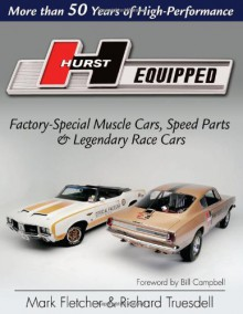 Hurst Equipped: More Than 50 Years of High Performance (Cartech) - Mark Fletcher;Richard Truesdall