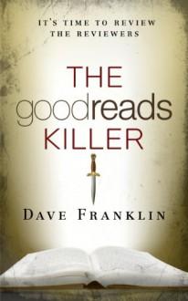The Goodreads Killer - Dave Franklin